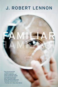 "J. Robert Lennon book ""Familiar"" publised by Graywolf Press."