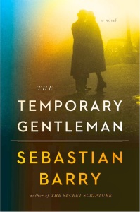 SebastianBarryTemporaryGentleman