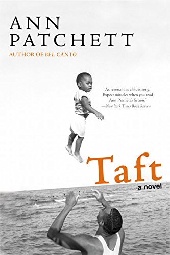 Thoughts on Ann Patchett's Taft (by Jill)